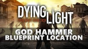 Dying Light God Hammer Dying Light God Hammer Blueprint Location
