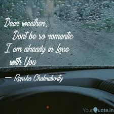 Dear Weather Dont Be Quotes Writings By Rupsha Chakraborty