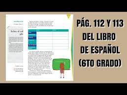 Check spelling or type a new query. Pag 112 Y113 Del Libro De Espanol Sexto Grado Youtube