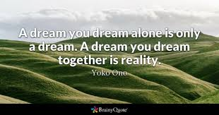 Making Dreams A Reality Quotes Best Of Dreams Quotes BrainyQuote