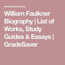 best william cuthbert faulkner images william  william faulkner biography list of works study guides essays gradesaver