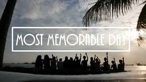 most memorable day