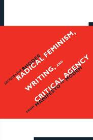jacqueline rhodes - radical feminism writing critical agency - AbeBooks