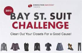 toronto in the bay street suit challenge in support of dress dress for success toronto promotes the economic independence of disadvantaged women by providing professional attire