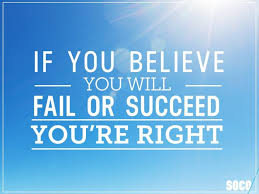 Sales Quotes If you believe you will fail or succeed you are right 37