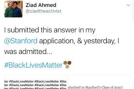 stanford application essay use these two words on your college  ziad ahmed wrote blacklivesmatter times on his college essay ziad ahmed wrote blacklivesmatter 100 times on