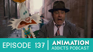 animation addicts podcast episode 137 who framed roger rabbit rotoscopers