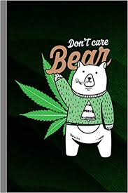 """Don't Care Bear: Cannabis Gift For Men And Women (6""""x9"""") Dot Grid ..."""