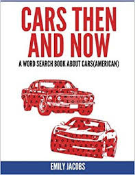 Word Cars Cars Then And Now American A Word Search Book About Cars Emily