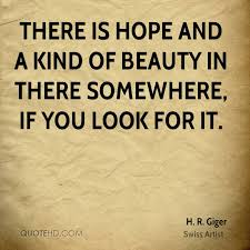 Quotes On Hope 13 Inspiration H R Giger Beauty Quotes QuoteHD