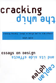 ralph caplan cracking the whip essays on design and its side effects 2006