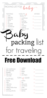list for traveling baby travel checklist free printable for what to pack for babies