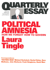 political amnesia how we forgot how to govern quarterly essay  hi res cover political