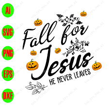 | view 244 baby jesus illustration, images and graphics from +50,000 possibilities. Fall For Jesus He Never Leaves Svg Dxf Eps Png Digital Download Designbtf Com