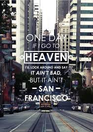 """San Francisco Quotes Stunning Designersof €�It Ain't San Francisco"""" Quote From Herb Caen Http"""
