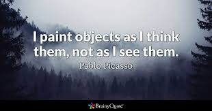 Pablo Picasso Quotes Unique I Paint Objects As I Think Them Not As I See Them Pablo Picasso