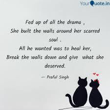 Fed Up Of All The Drama Quotes Writings By Praful Singh