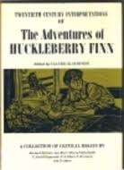 twentieth century interpretations of adventures of huckleberry 1745420