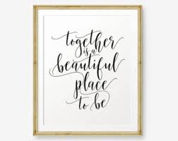Together Is A Beautiful Place To Be Quote Best Of Beautiful Place Etsy