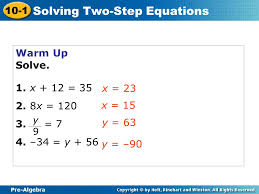 7 pre algebra 10 1 solving two step equations 10 1 solving two step equations pre algebra warm up warm up problem of the day problem of the day lesson