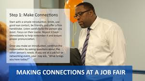 news making connections at job fairs in addition employers make connections other job seekers making connections starts a simple introduction smile use good eye contact