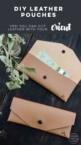 diy leather pouch cricut maker vs explore air