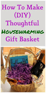 how to make diy thoughtful housewarming gift basket