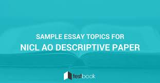 sample essay topics for nicl ao descriptive paper blog sample essay topics for nicl ao descriptive paper