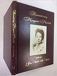 Remembering Margaret Mitchell: Author of Gone With the Wind: Love, Lucille  Thompson, Kozuch, Mary Ellen Debarbieri, Davidson, Linda Bourgeois,  Mitchell, Margaret, Busey, Lucille Alladio, Davidson, Linda Bourgeois,  Kozuch, Mary Ellen Debarbieri, Love,
