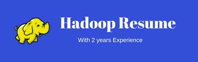 Hadoop admin resume with 2 years experinece