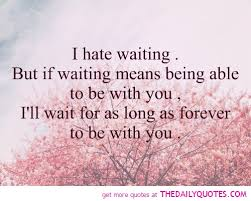 Waiting For Love Quotes Cool Quotes On Waiting For Love Quotes About Love