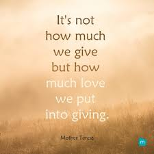 Quotes On Giving Stunning Mother Teresa Quote Giving Quote It's Not How Much We Give But