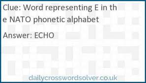 It was devised by the international phonetic association in the late 19th. Word Representing E In The Nato Phonetic Alphabet Crossword Answer Solutions De Jeux