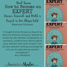 how to become an expert by maurice gibbons step process  how to become an expert how to excel at work