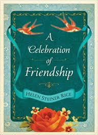 a celebration of friendship helen steiner rice collection helen steiner rice 9781616269364 amazon books