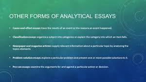 exposition analytical essay examines the details of a topic in  other forms of analytical essays cause and effect essays trace the results of