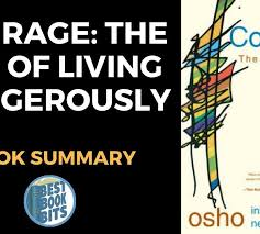 courage the joy of living dangerously by osho bestbookbits daily book summaries written video audio