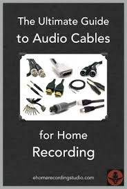 audio cables 101 the ultimate guide for home recording the ultimate guide to audio cables for home recording