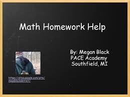 math homework help by megan black pace academy southfield mi  1 math homework help by megan black pace academy southfield mi sites google com site magsblackdetroit