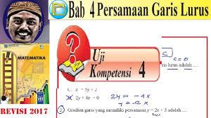 Tetapi dibalik kesulitan ada kemudahan. Uji Kompetensi 4 Matematika Kelas 8 Bse K13 Rev 2017 No 1 20 Persamaan Garis Lurus Youtube