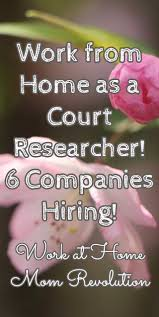 ideas about research companies work from home as a court researcher 6 companies hiring work at home