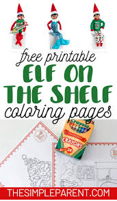 I have canning jars and craft supplies so literally for 30 cent for the color printout i. Elf On The Shelf Coloring Pages Free Printables The Simple Parent