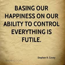 Happiness Quote Extraordinary Stephen R Covey Quotes QuoteHD