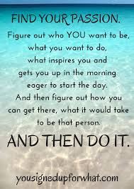 Quotes About Following Your Dreams And Passion Best of Find Your Passion Fitness Goals Recap 24 Pinterest Passion