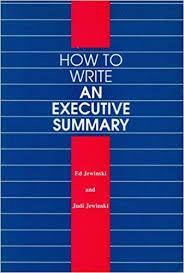 executive summary of books how to write an executive summary none ed jewinski judi