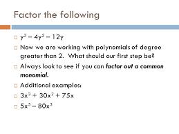 factor the following y 3 4y 2 12y now we are working 5 factoring