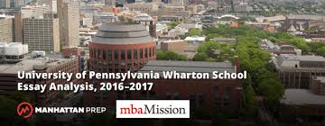 university of pennsylvania wharton school essay analysis  manhattan prep gmat blog university of pennsylvania wharton school essay analysis 2016 2017