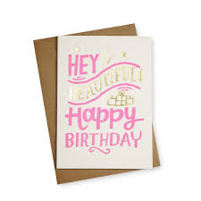 Hey Beautiful Birthday Card Oliver Bonas