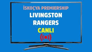 CANLI İZLE Livingston Rangers canlı maç izle S Sport Plus Selçuk Sport HD  Justin tv şifresiz canlı maç izle - Tv100 Spor