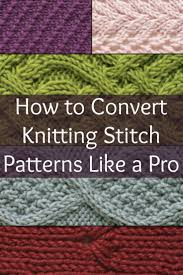 Convert Picture To Knitting Chart How To Convert Knitting Stitch Patterns Like A Pro